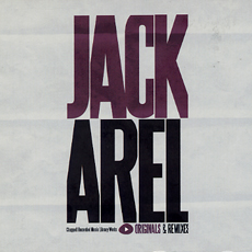 jack arel originals & remixes.jpg