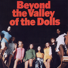 beyond the valley of the dolls.jpg